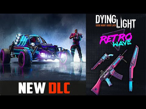 Dying Light DLC - Retrowave Bundle | New Weapons , Outfits & Paint Job | 2019