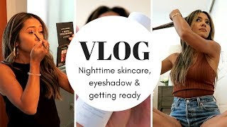 Vlog: Nighttime Skincare, Products I Use, Getting Ready and More!!