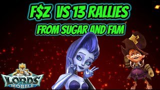 Lords Mobile - F$Z VS 13 Rallies from Sugar and Fam