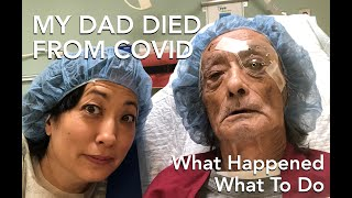 My Dad Died From Covid-19.  What Happened. What To Do. What To Ask.