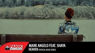Mark Angelo Feat. Shaya - Heaven (Official Video Clip)