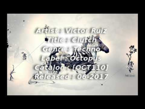 Download Victor Ruiz - Clutch (Original mix)