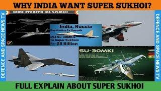 ALL ABOUT SUPER SUKHOI. WHY INDIA WANT SUPER SUKHOI? INDIAN SUPER SUKHOI VS CHINA'S SU 35.