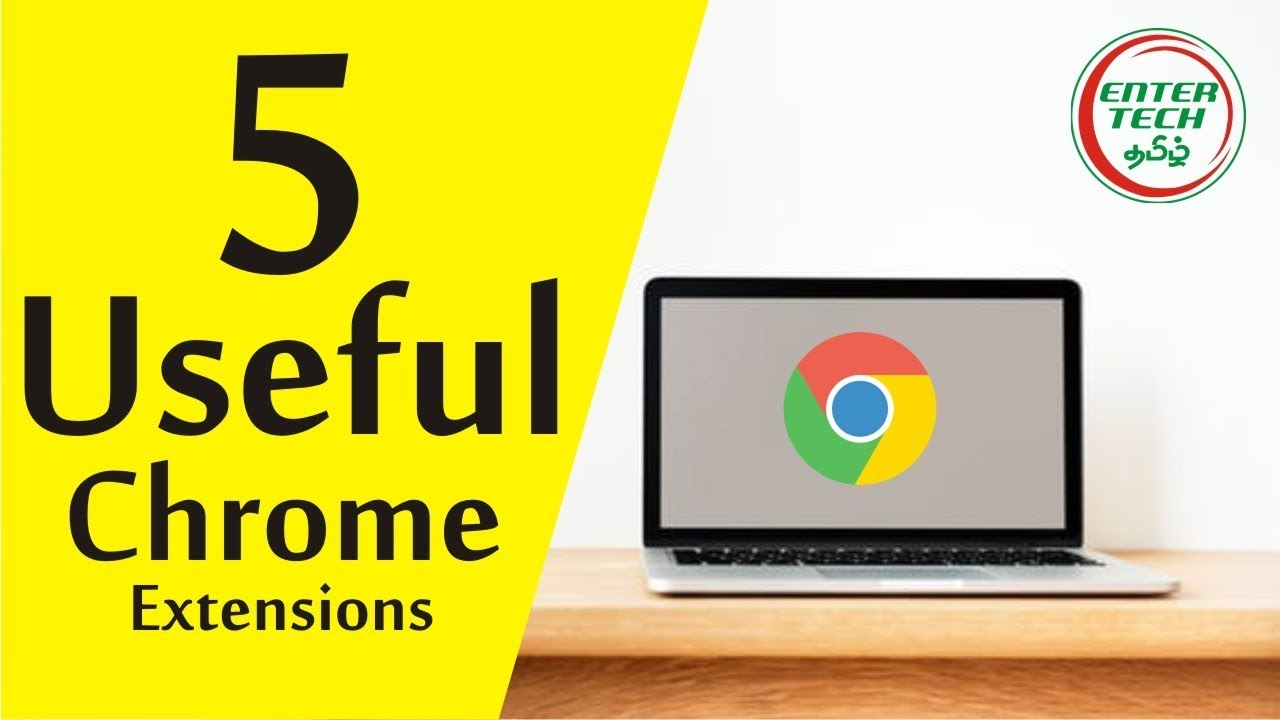 5 Useful Google Chrome Extensions For Better Browsing Experience |  Entertech Tamil