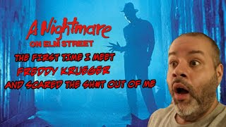 A NIGHTMARE ON ELM STREET THE FIRST TIME I MEET FREDDY KRUEGER AND SCARED THE SH&T OUT OF ME.