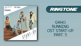 [RINGTONE] GAHO - RUNNING (OST START-UP) PART. 5 | DOWNLOAD 👇