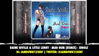 Raine Seville & Little Lenny - Mad Dem (Remix) - Single - January 2014