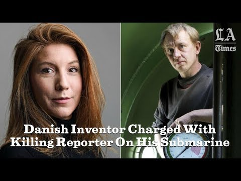 Danish Inventor Charged With Killing Reporter On His Submarine   Los Angeles Times