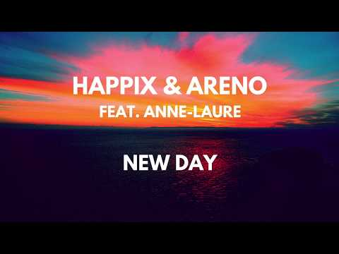 Happix & Areno ft. Anne-Laure - New day (H2A Project)