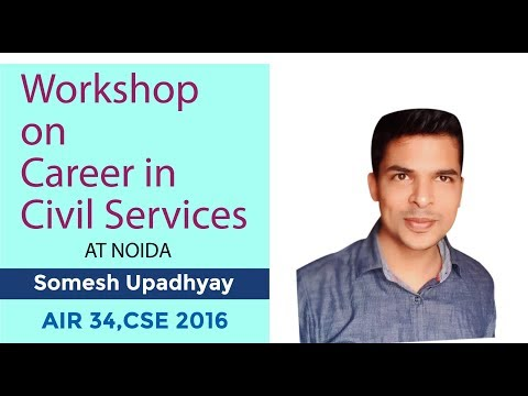 Workshop on Career in Civil Services at Noida | by Somesh Upadhyay, Rank 34, CSE 2016