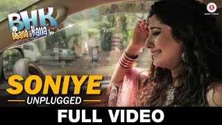 Soniye - Revisited (Unplugged) - FULL VIDEO | BHK Bhalla@Halla.Kom | Rahul Mishra, Shivangi Bhayana