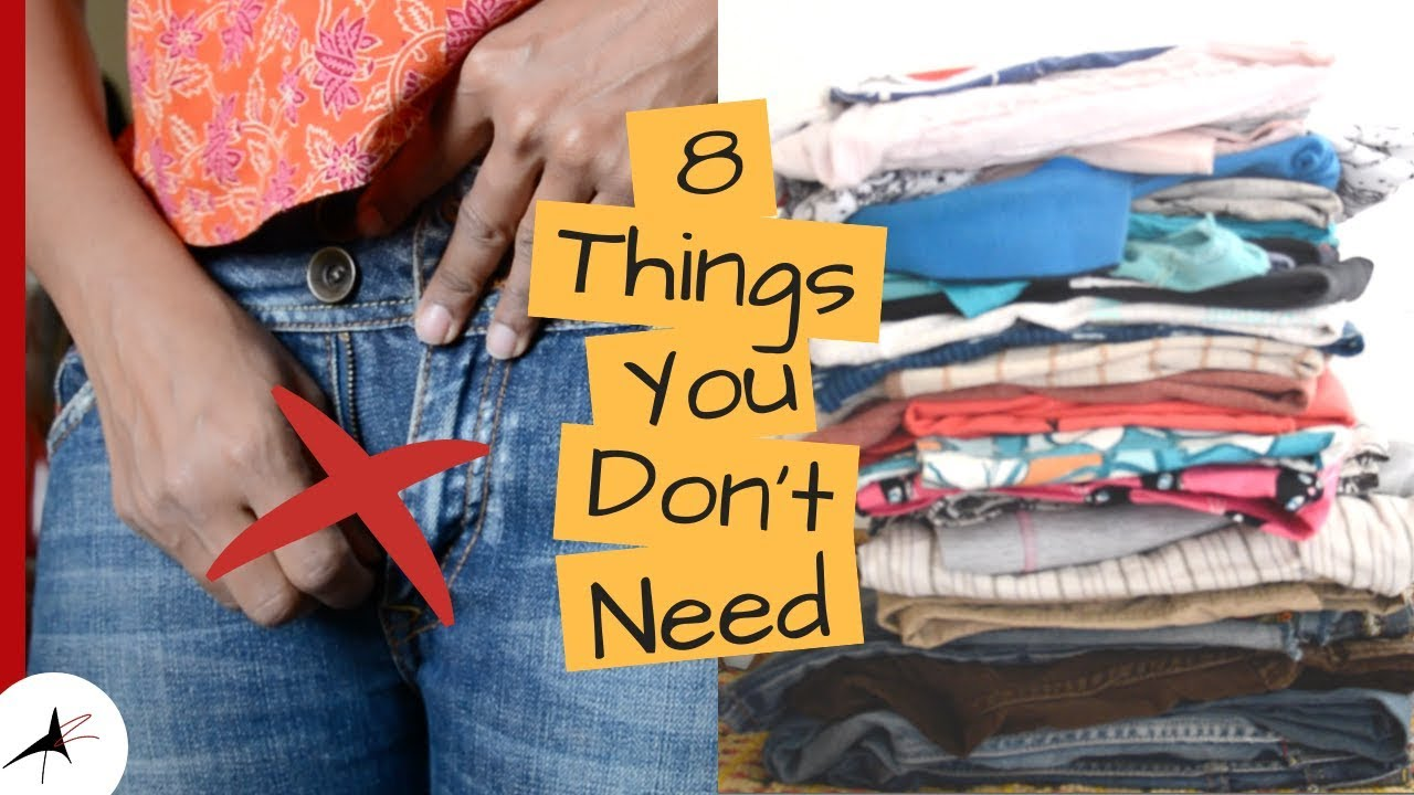 8 Things You Don't Need In Your Wardrobe   Arpitharai