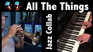 All The Things You Are | Jazz Collab | Flugelhorn & Piano
