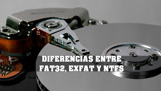 DIFERENCIAS ENTRE FAT32, EXFAT, Y NTFS - DIFERENCES BETWEEN FAT32, EXFAT, AND NTFS