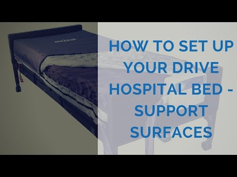 How To Set Up Your Drive Hospital Bed - Support Surfaces
