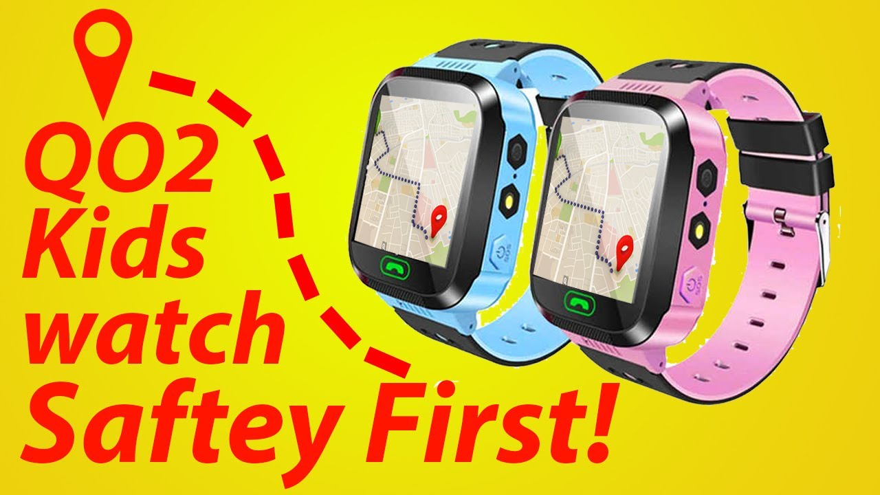 Q02 Smart watch - GPS Tracker watch for kids
