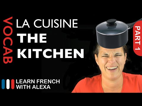 Kitchen Vocabulary in French Part 1 (basic French vocabulary from Learn French With Alexa)