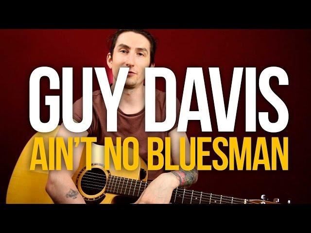 Акустический Блюз на гитаре урок Guy Davis Ain't No Bluesman - Уроки игры на гитаре Первый Лад