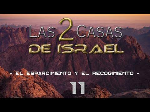 11 - Las 2 Casas De Israel - El Esparcimiento Y El Recogimiento - Camino Kadosh