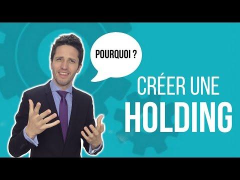 Pourquoi créer une Holding
