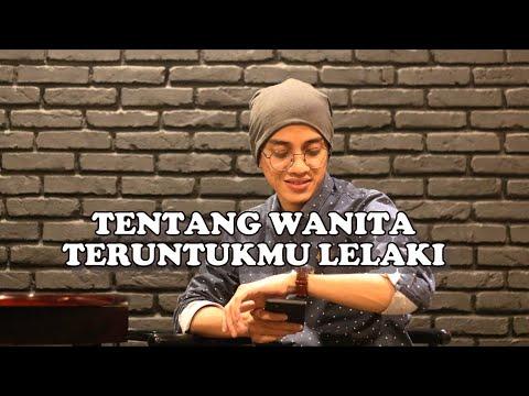 TENTANG WANITA, TERUNTUKMU LELAKI | MUNAWIR MAULIDIN Mp3