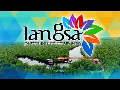 LANGSA THE BEAUTY EAST COAST OF ACEH -WONDERFUL INDONESIA