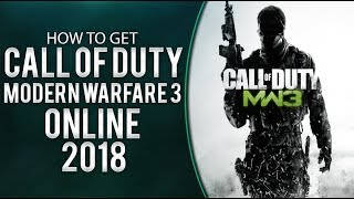 How to Play Call of Duty Modern Warfare 3 Multiplayer *2018* 100% Working