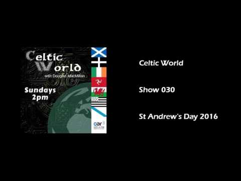 Celtic World   Show 030   St Andrew's Day 2016