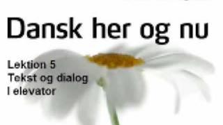 Dansk her og  nu - Lektion 5 - Tekst og dialog - I elevator