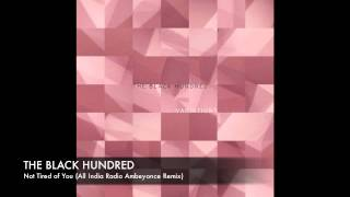 The Black Hundred - Not Tired of You (All India Radio Ambeyonce Remix)