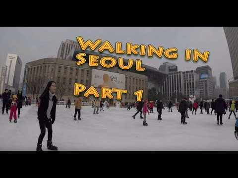Walking in Seoul City (South Korea) Part1