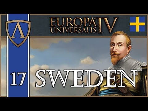 Let's Play Europa Universalis IV -- Third Rome -- Sweden -- Part 17