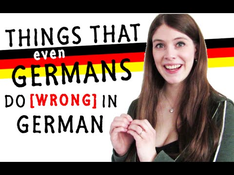Things even GERMANS do WRONG in GERMAN
