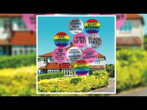 Saint Etienne -  Home Counties (Full Album)