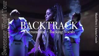 Ariana Grande - needy [Instrumental w/ Backing Vocals] (Sweetener Tour Version)