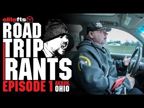 Road Trip Rants Episode 1 - Akron, Ohio   elitefts.com