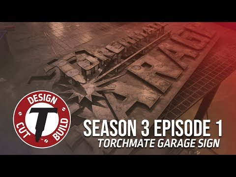 Design | Cut | Build™ Season 3 Premiere - Torchmate Garage Sign | S3.E1