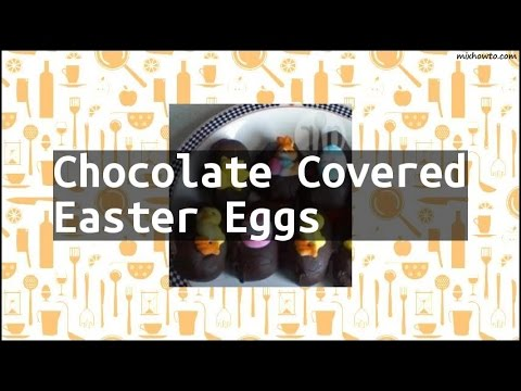 Recipe Chocolate Covered Easter Eggs