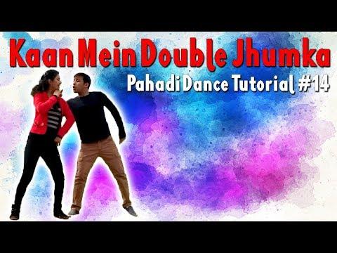 Kaan Mein Double Jhumka | Pahadi Dance Tutorial#14 | AshishBoraLIVE |2018