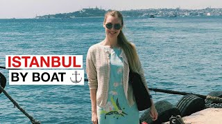 VLOG 128: ISTANBUL BY BOAT ✨✨⚓️🚢