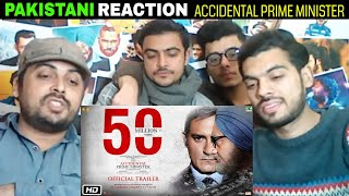 Pakistani Reacts On | The Accidental Prime Minister | Official Trailer | Releasing January 11 2019