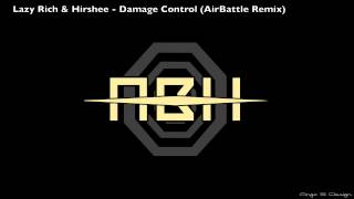 [WOBBLE WEEK III] Lazy Rich & Hirshee - Damage Control (AirBattle Remix).mov