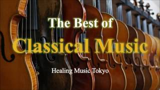 The Best of Classical Music - Mozart, Beethoven, Bach, Tchaikovsky, Wagner ... The Best Mix