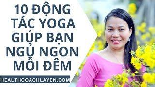 Hé lộ 10 động tác yoga giúp bạn ngủ ngon mỗi đêm - La Yến - Yến Sào Doanh Nhân
