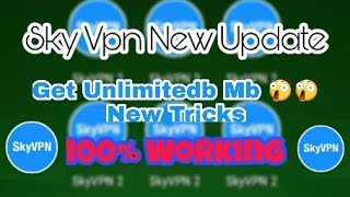 GP FREE NET Update [Part 2] SkyVpn Hack Get Unlimitedb Mb New Tricks, 100% Working😲😲