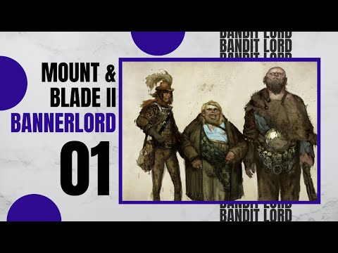 (LIFE AS A BANDIT LORD) Let's Play MOUNT AND BLADE 2 BANNERLORD Gameplay Part 1
