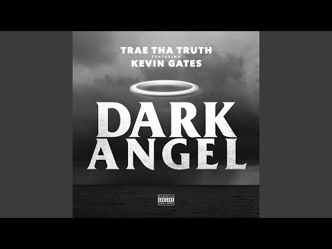 Dark Angel (feat. Kevin Gates)