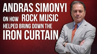 Andras Simonyi on How Rock Music Helped Bring down the Iron Curtain