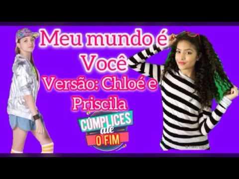 9e740d64ae066 Meu mundo é Você - Versão  Chloé e Priscila (Giovanna Chaves e Graciely  Junqueira) COMPLETA - YouTube
