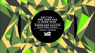 Sultan, Ned Shepard, John Dish - Renegade Master (Back Once Again) (Original Mix)
